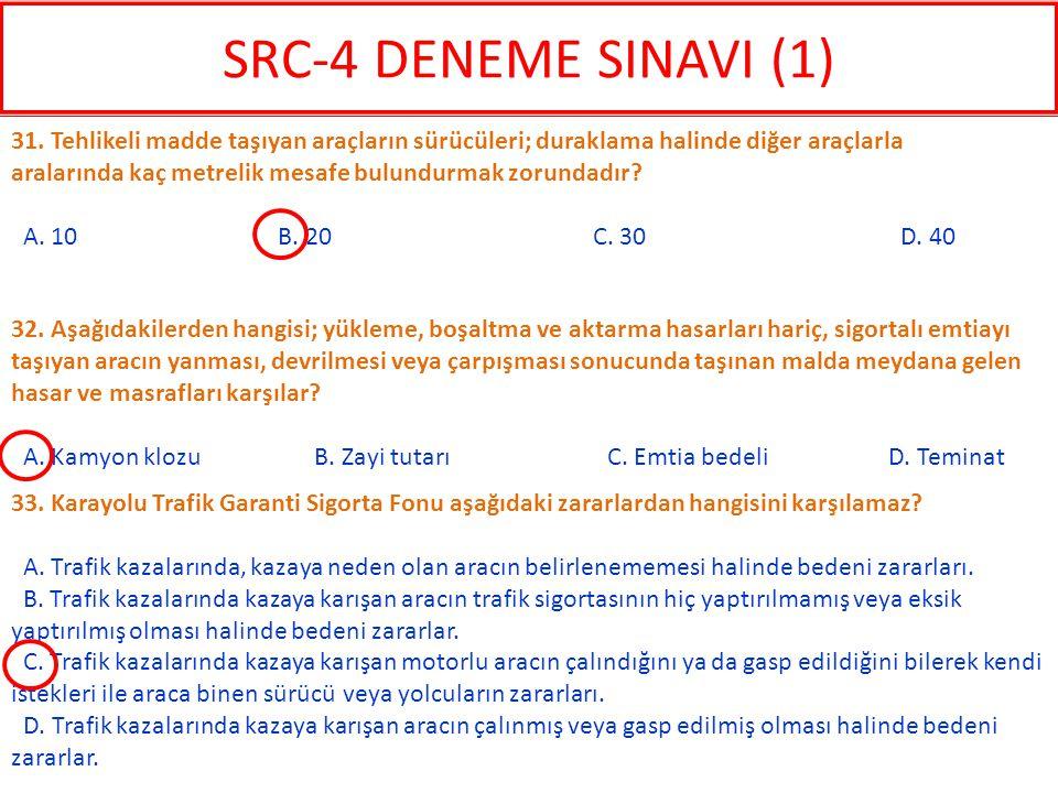 33. Karayolu Trafik Garanti Sigorta Fonu aşağıdaki zararlardan hangisini karşılamaz? A. Trafik kazalarında, kazaya neden olan aracın belirlenememesi h