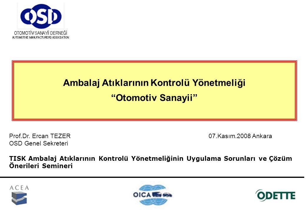 AB İçinde Türkiye Toplam Üretim 6 Otobüs Üretimi 1 HTA Üretimi 2 Kamyon Üretimi 6 Otomobil 9 1.1 Milyon / 2007 2 Milyon / 2012 Dünyada Otomotiv Sanayii ve Türkiye- 2007 (x 1.000 Adet)