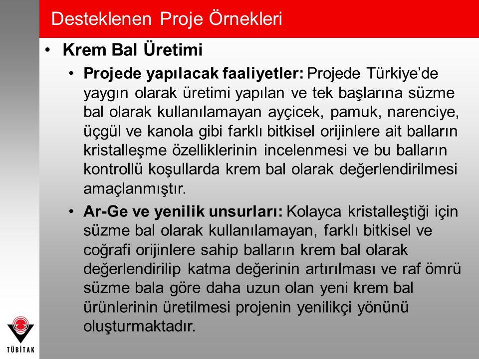 Desteklenen Proje Örnekleri Krem Bal Üretimi Projede yapılacak faaliyetler: Projede Türkiye'de yaygın olarak üretimi yapılan ve tek başlarına süzme ba