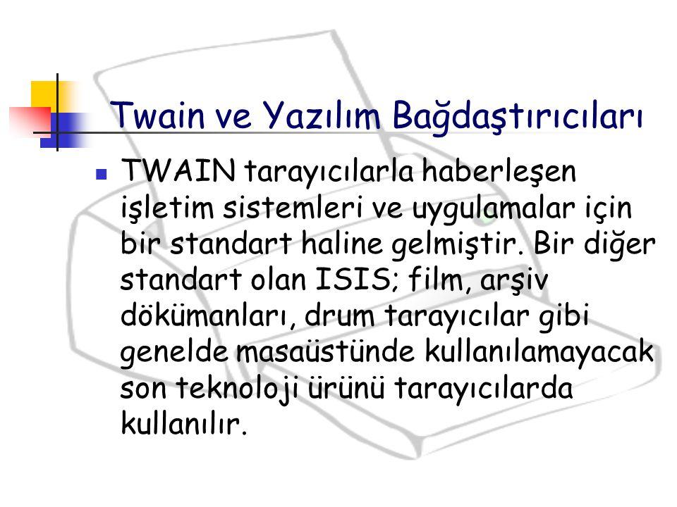 TWAIN tarayıcılarla haberleşen işletim sistemleri ve uygulamalar için bir standart haline gelmiştir. Bir diğer standart olan ISIS; film, arşiv döküman