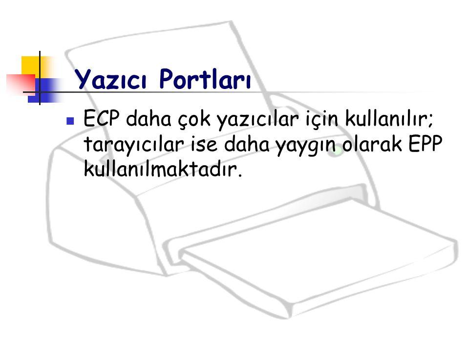 ECP daha çok yazıcılar için kullanılır; tarayıcılar ise daha yaygın olarak EPP kullanılmaktadır. Yazıcı Portları