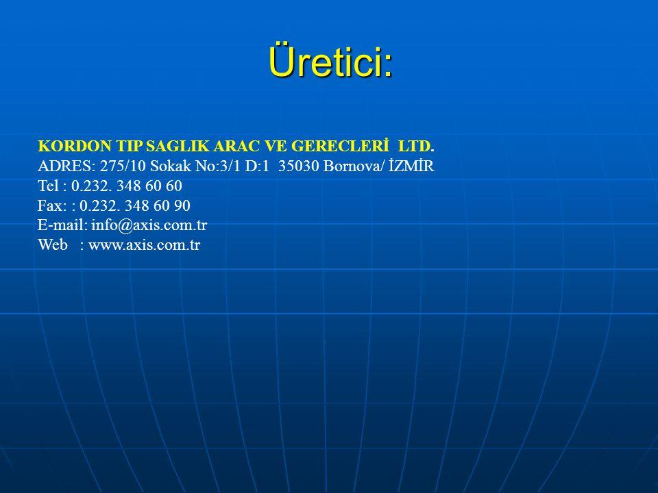 Üretici: KORDON TIP SAGLIK ARAC VE GERECLERİ LTD. ADRES: 275/10 Sokak No:3/1 D:1 35030 Bornova/ İZMİR Tel : 0.232. 348 60 60 Fax: : 0.232. 348 60 90 E