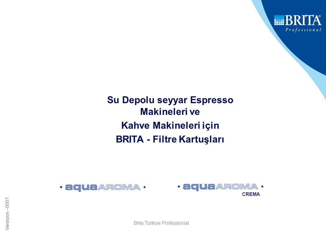Versiyon –0001 Su Depolu seyyar Espresso Makineleri ve Kahve Makineleri için BRITA - Filtre Kartuşları CREMA Brita Türkiye Professional