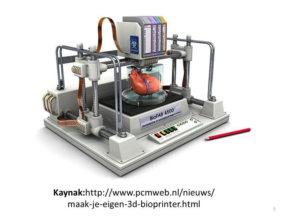 Kaynak:http://www.pcmweb.nl/nieuws/ maak-je-eigen-3d-bioprinter.html 5