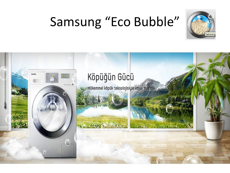"Samsung ""Eco Bubble"""