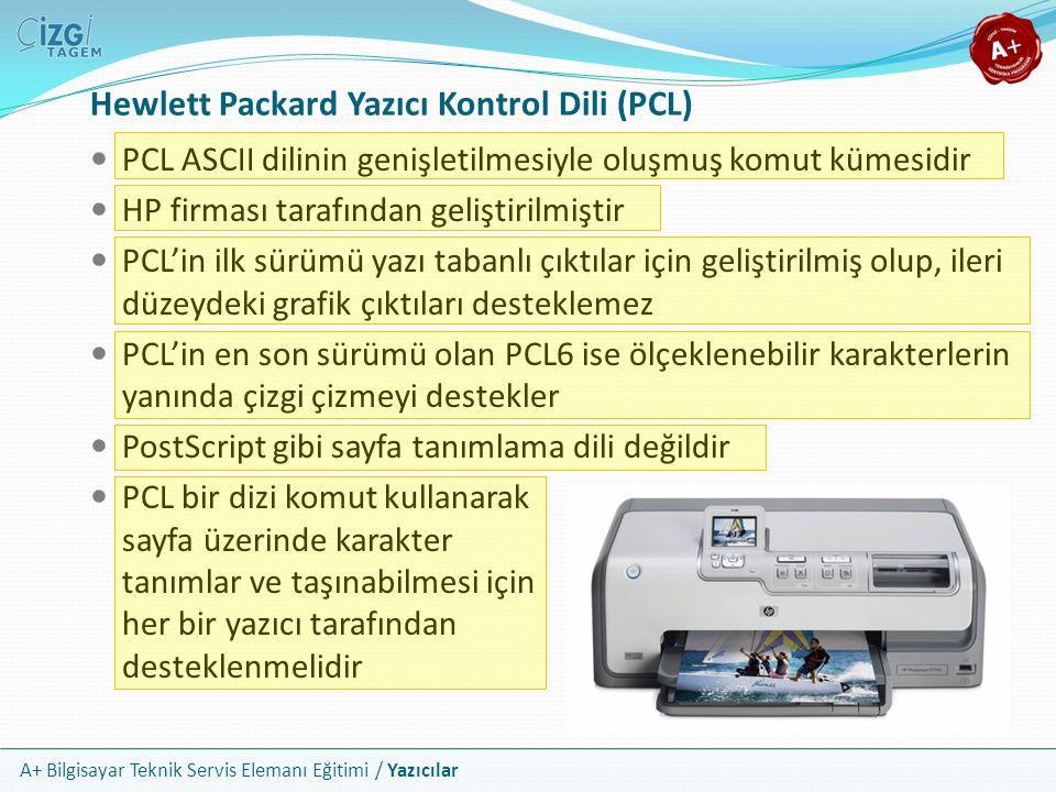 A+ Bilgisayar Teknik Servis Elemanı Eğitimi / Yazıcılar Hewlett Packard Yazıcı Kontrol Dili (PCL) PCL ASCII dilinin genişletilmesiyle oluşmuş komut kü