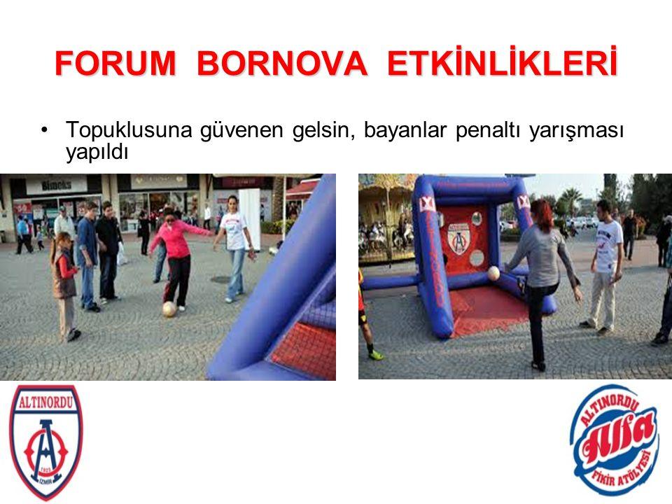 FORUM BORNOVA ETKİNLİKLERİ Topuklusuna güvenen gelsin, bayanlar penaltı yarışması yapıldı