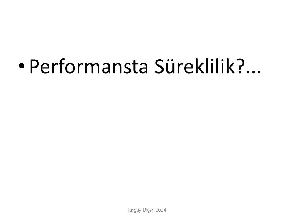 Performansta Süreklilik?...