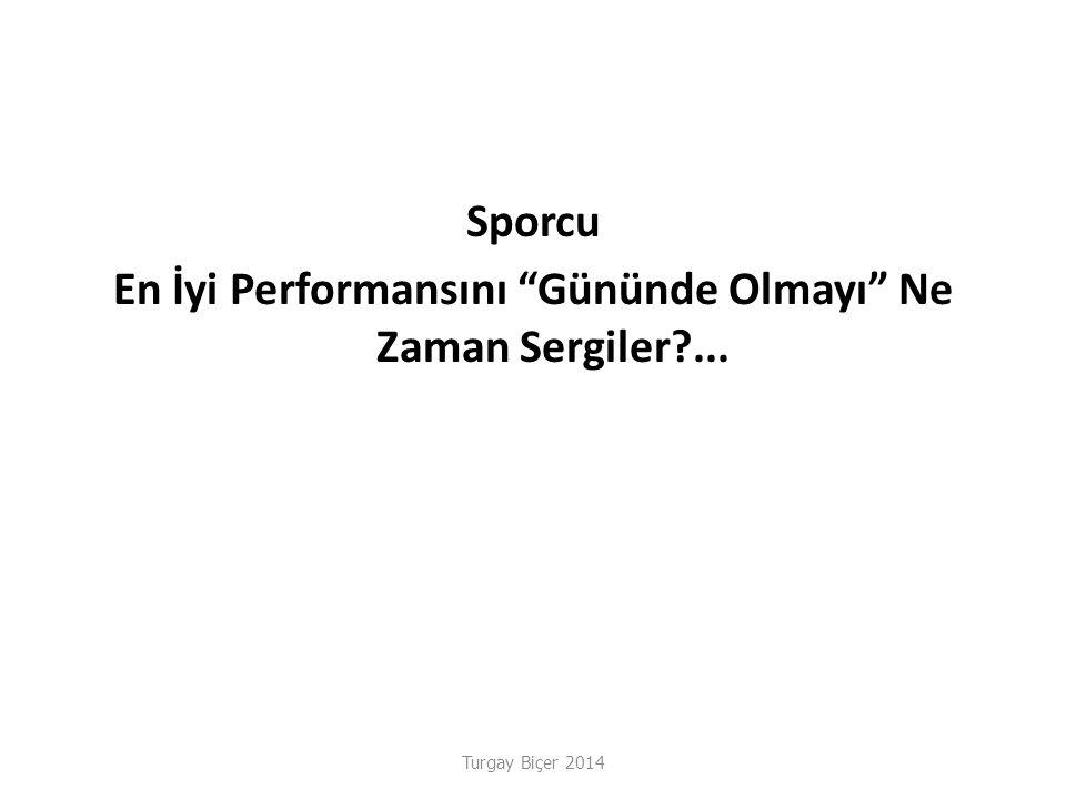 Turgay Biçer 2014 Sporcu En İyi Performansını Gününde Olmayı Ne Zaman Sergiler?...