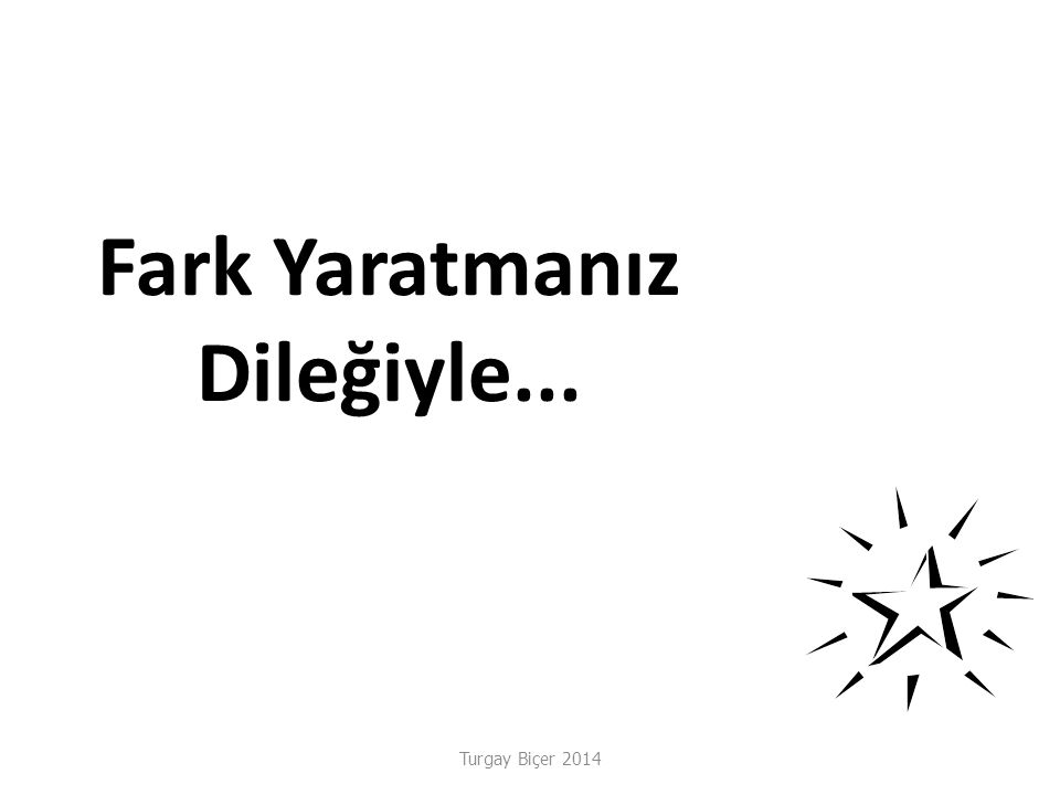 Turgay Biçer 2014 Fark Yaratmanız Dileğiyle...