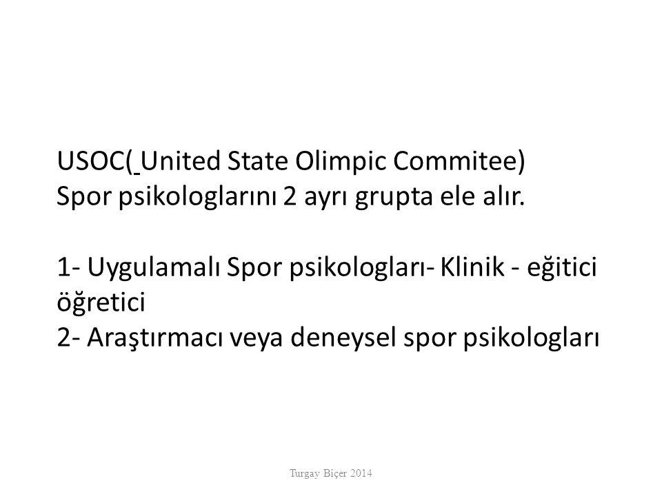 USOC( United State Olimpic Commitee) Spor psikologlarını 2 ayrı grupta ele alır.
