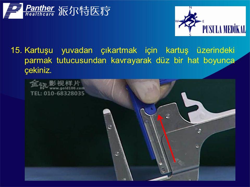 15.Kartuşu yuvadan çıkartmak için kartuş üzerindeki parmak tutucusundan kavrayarak düz bir hat boyunca çekiniz.