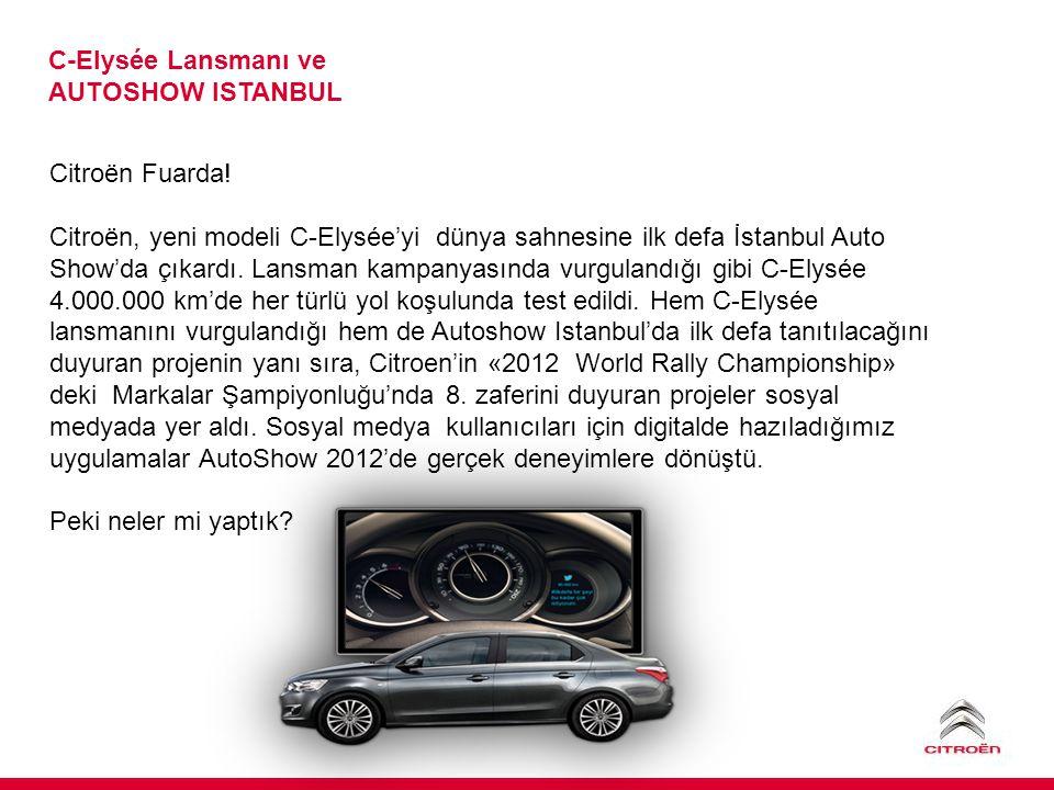 C-Elysée Lansmanı ve AUTOSHOW ISTANBUL Citroën Fuarda.