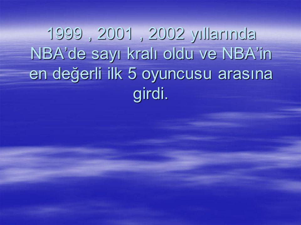 1999, 2001, 2002 yıllarında NBA'de sayı kralı oldu ve NBA'in en değerli ilk 5 oyuncusu arasına girdi.