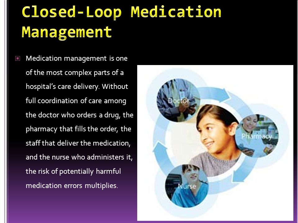 Medication management is one of the most complex parts of a hospital's care delivery. Without full coordination of care among the doctor who orders a