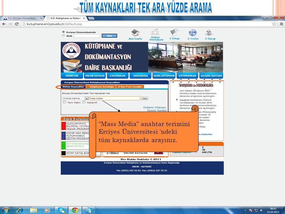 Mass Media anahtar terimini Erciyes Üniversitesi 'ndeki tüm kaynaklarda arayınız.