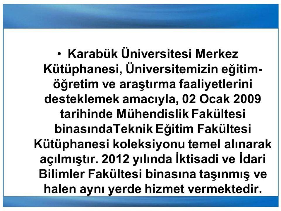 Karabük Üniversitesi Merkez Kütüphanesi, Üniversitemizin eğitim- öğretim ve araştırma faaliyetlerini desteklemek amacıyla, 02 Ocak 2009 tarihinde Mühendislik Fakültesi binasındaTeknik Eğitim Fakültesi Kütüphanesi koleksiyonu temel alınarak açılmıştır.