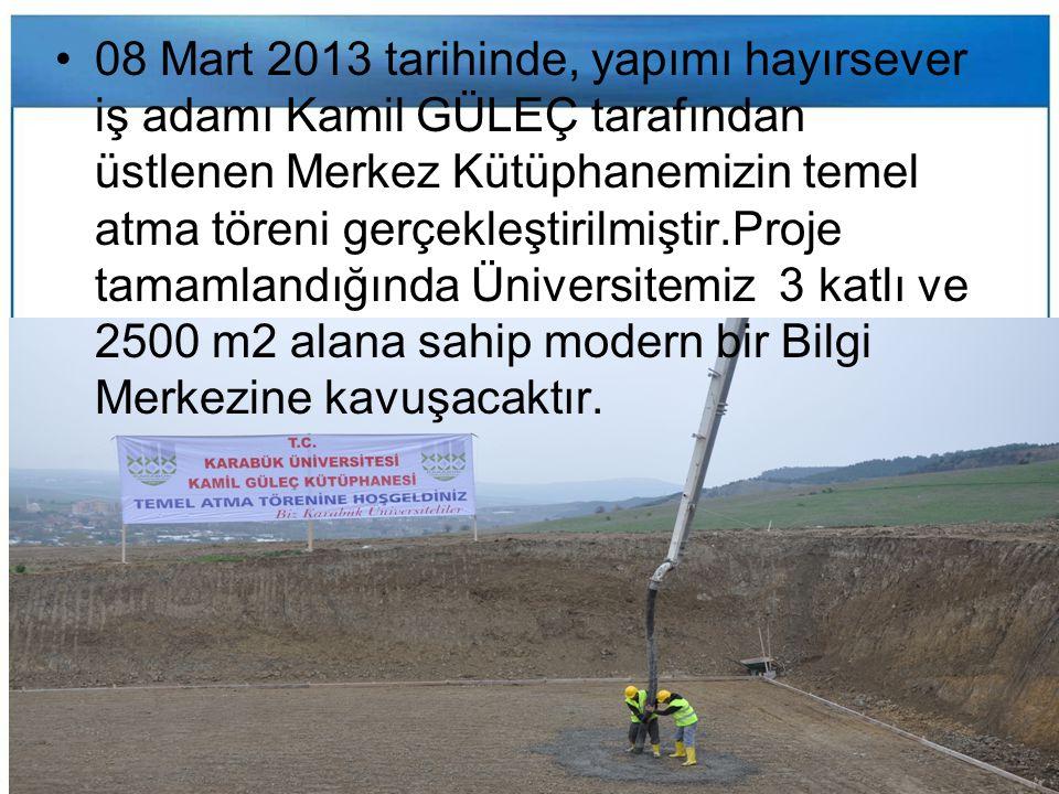 08 Mart 2013 tarihinde, yapımı hayırsever iş adamı Kamil GÜLEÇ tarafından üstlenen Merkez Kütüphanemizin temel atma töreni gerçekleştirilmiştir.Proje tamamlandığında Üniversitemiz 3 katlı ve 2500 m2 alana sahip modern bir Bilgi Merkezine kavuşacaktır.