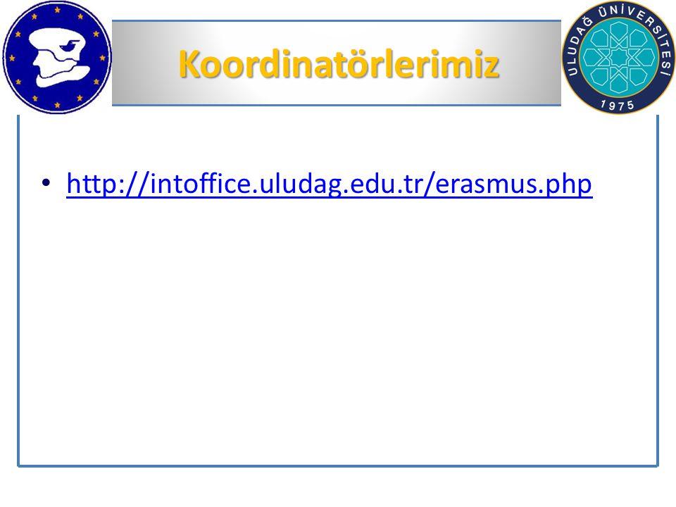 Koordinatörlerimiz http://intoffice.uludag.edu.tr/erasmus.php