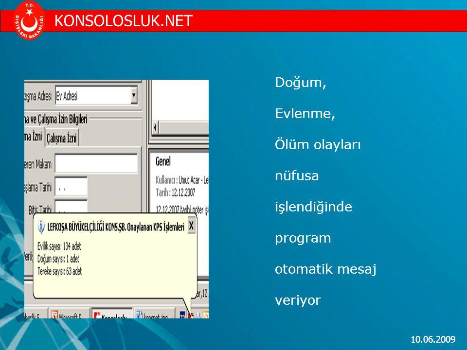 10.06.2009 Doğum, Evlenme, Ölüm olayları nüfusa işlendiğinde program otomatik mesaj veriyor KONSOLOSLUK.NET