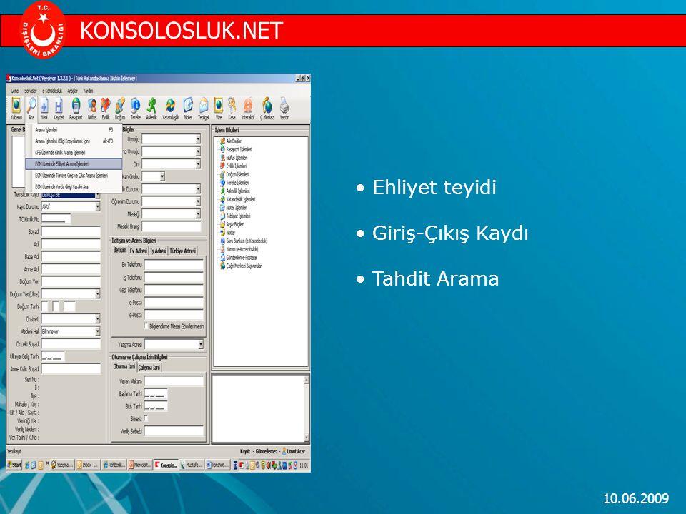 10.06.2009 Ehliyet teyidi Giriş-Çıkış Kaydı Tahdit Arama KONSOLOSLUK.NET
