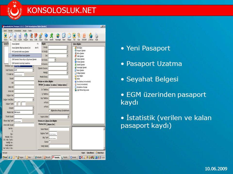 10.06.2009 Yeni Pasaport Pasaport Uzatma Seyahat Belgesi EGM üzerinden pasaport kaydı İstatistik (verilen ve kalan pasaport kaydı) KONSOLOSLUK.NET