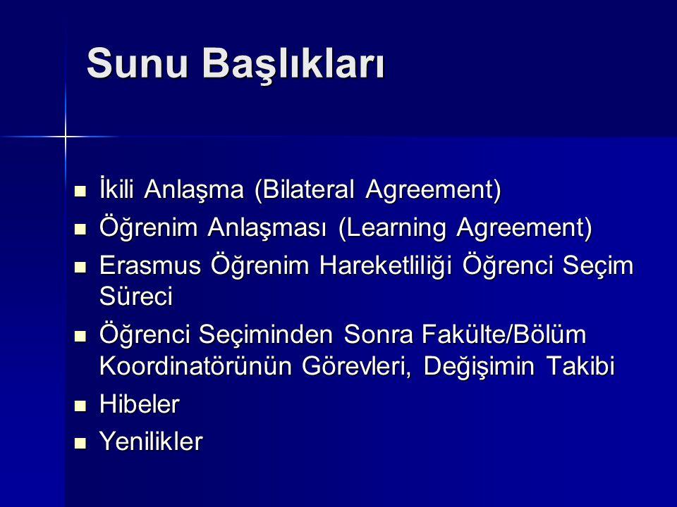 Sunu Başlıkları İkili Anlaşma (Bilateral Agreement) İkili Anlaşma (Bilateral Agreement) Öğrenim Anlaşması (Learning Agreement) Öğrenim Anlaşması (Lear