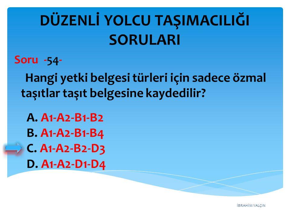İBRAHİM YALÇIN A.A1-A2-B1-B2 B. A1-A2-B1-B4 C. A1-A2-B2-D3 D.