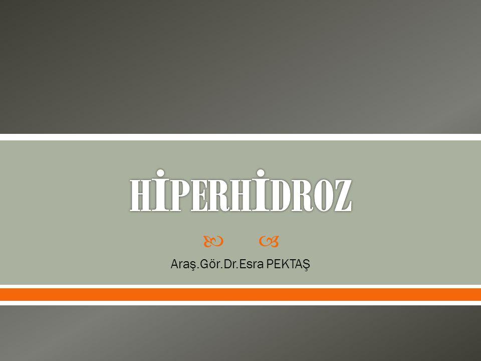  Bu sunum sonunda katılımcıların primer hiperhidroz hakkında bilgi sahibi olmaları amaçlanmıştır.