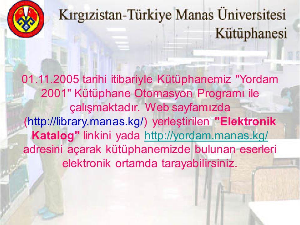 01.11.2005 tarihi itibariyle Kütüphanemiz