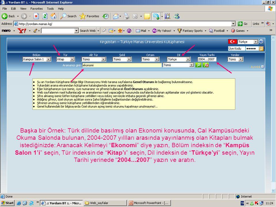 Başka bir Örnek: Türk dilinde basılmış olan Ekonomi konusunda, Cal Kampüsündeki Okuma Salonda bulunan, 2004-2007 yıllları arasında yayınlanmış olan Ki