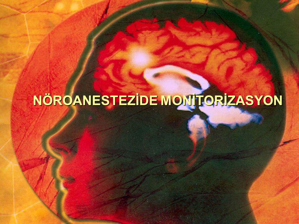 İntraoperatif nöromonitorizasyonun temel endikasyonu; beyin veya spinal kordda iskemik ve/veya mekanik hasarın oluşumunun engellenmesidir.