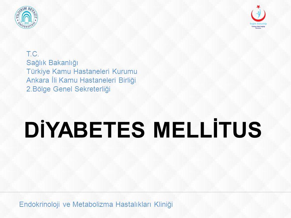 Diyabetes Mellitus Diyabet insülin eksikliği veya etkisizliği sonucu gelişebilen akut ve kronik komplikasyonların eşlik etmesiyle yaşam boyu süren bir hastalıktır
