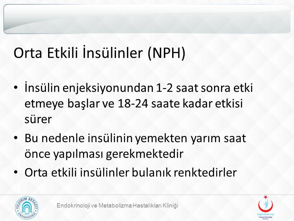 Orta Etkili İnsülinler (NPH) Endokrinoloji ve Metabolizma Hastalıkları Kliniği