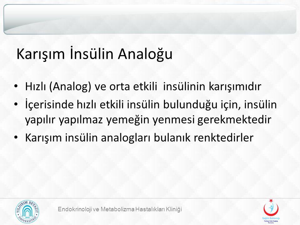 Karışım İnsülin Analoğu Hızlı (Analog) ve orta etkili insülinin karışımıdır İçerisinde hızlı etkili insülin bulunduğu için, insülin yapılır yapılmaz y