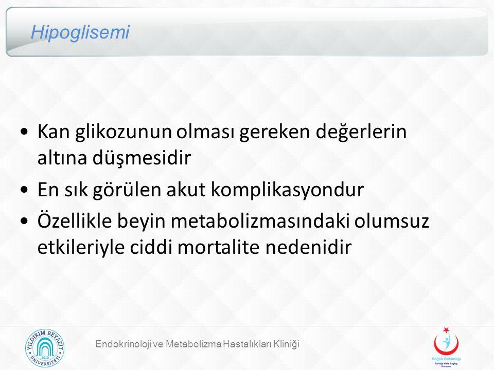 Endokrinoloji ve Metabolizma Hastalıkları Kliniği Hipoglisemi Kan glikozunun olması gereken değerlerin altına düşmesidir En sık görülen akut komplikas