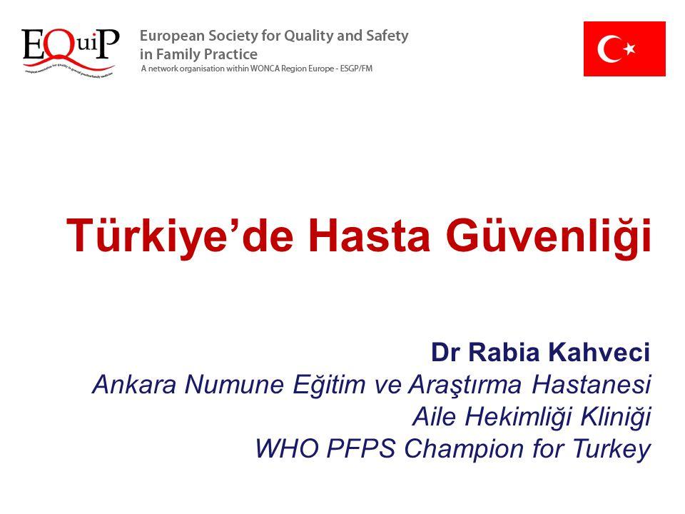 Türkiye'de Hasta Güvenliği Dr Rabia Kahveci Ankara Numune Eğitim ve Araştırma Hastanesi Aile Hekimliği Kliniği WHO PFPS Champion for Turkey