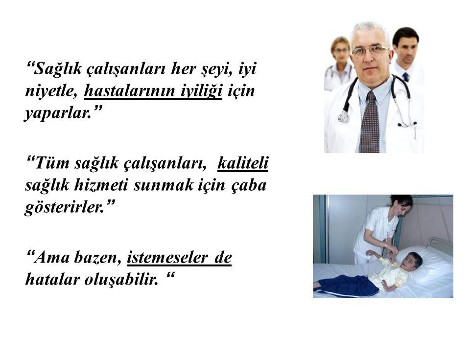 Hasta güvenliği: Sağlık hizmetine bağlı hataların önlenmesi ve sağlık hizmetine bağlı hataların neden olduğu hasta hasarlarının eliminasyonu veya azaltılması