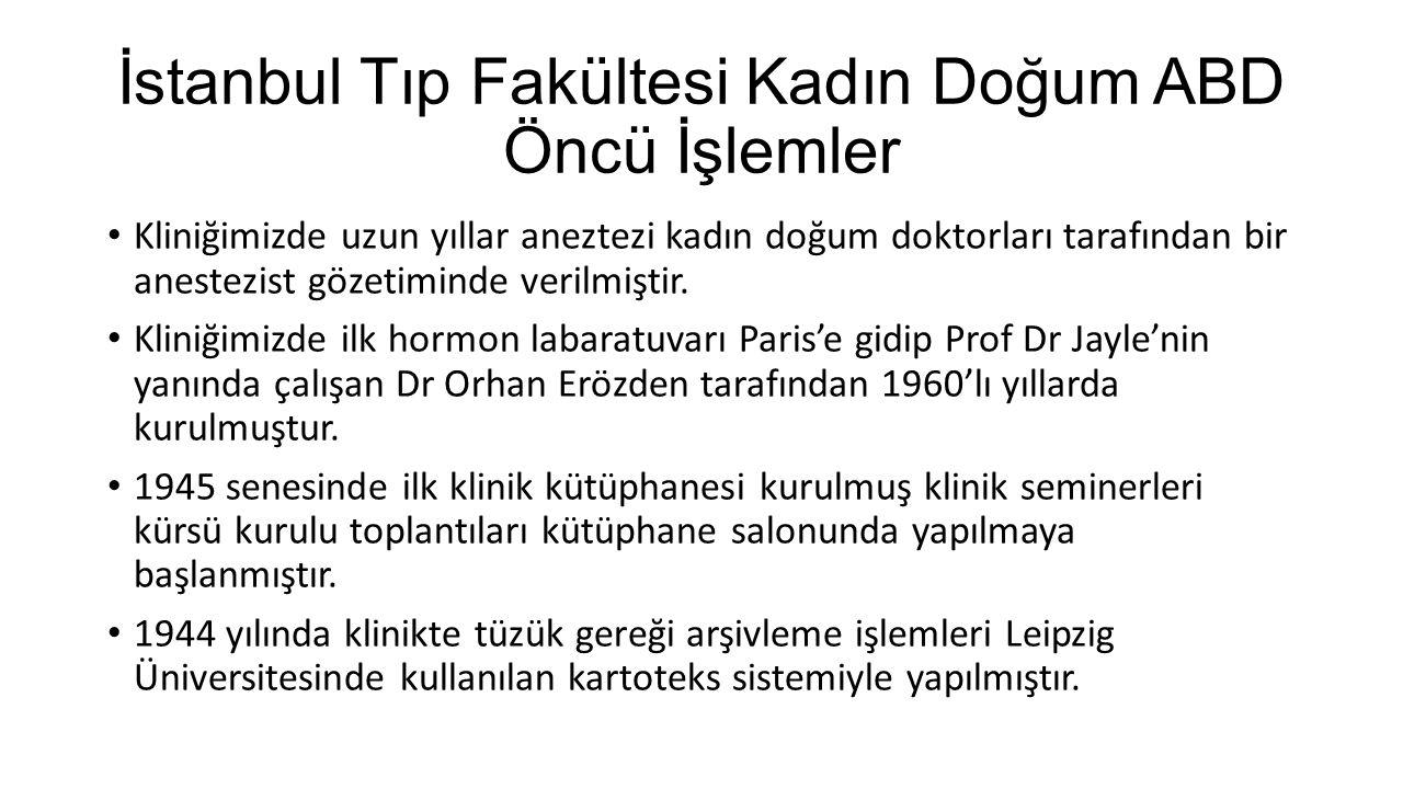 İstanbul Tıp Fakültesi Kadın Doğum ABD Öncü İşlemler Kliniğimizde uzun yıllar aneztezi kadın doğum doktorları tarafından bir anestezist gözetiminde verilmiştir.
