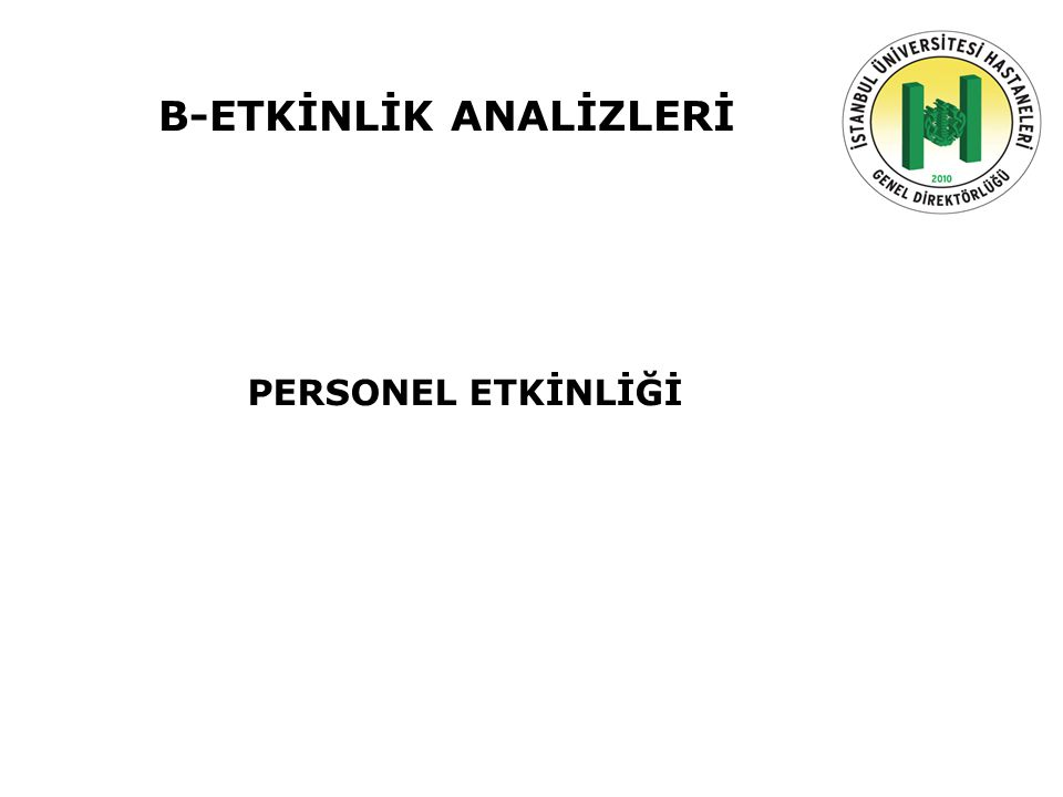 B-ETKİNLİK ANALİZLERİ PERSONEL ETKİNLİĞİ