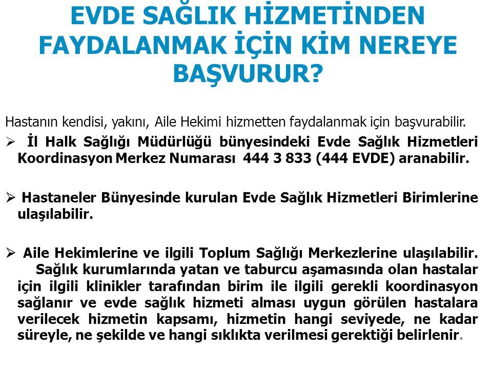 HİZMET KAPSAMI VE ŞEKLİ NASILDIR.