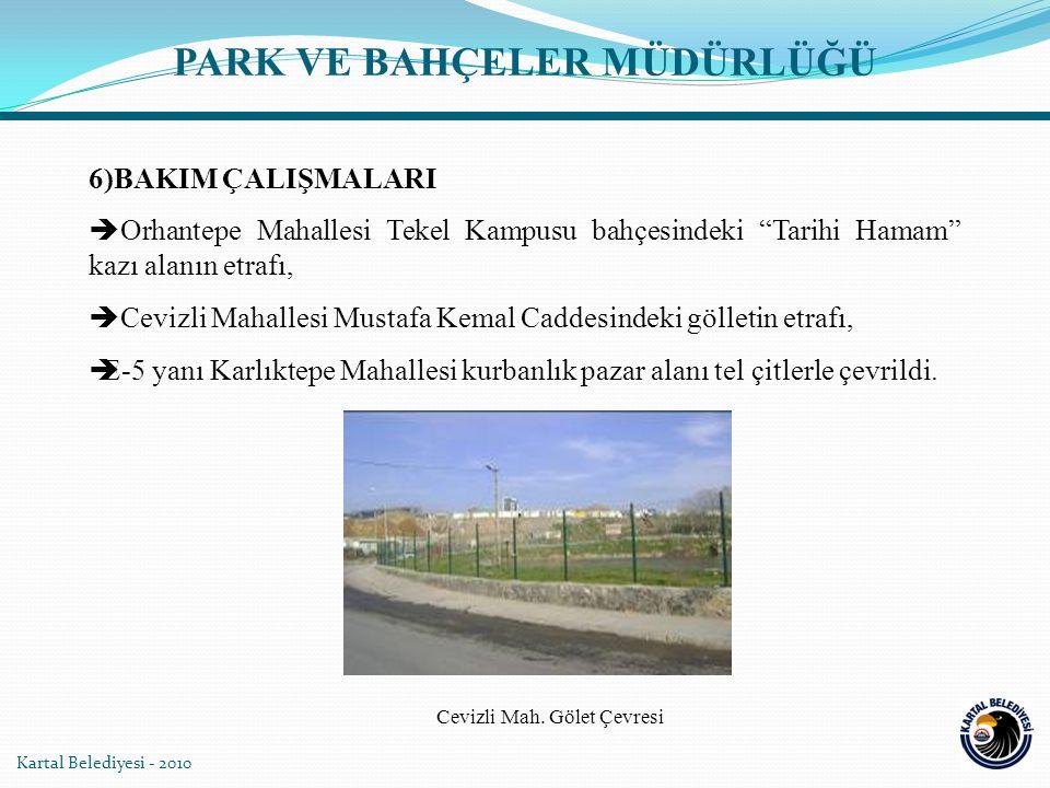 """Kartal Belediyesi - 2010 PARK VE BAHÇELER MÜDÜRLÜĞÜ  Orhantepe Mahallesi Tekel Kampusu bahçesindeki """"Tarihi Hamam"""" kazı alanın etrafı,  Cevizli Maha"""