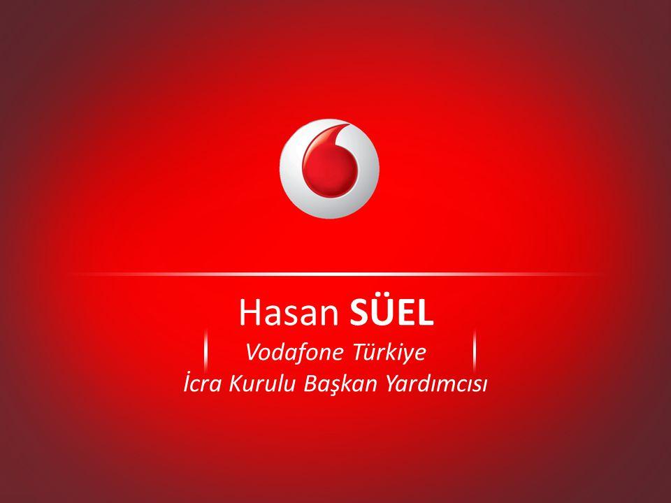 Hasan SÜEL Vodafone Türkiye İcra Kurulu Başkan Yardımcısı