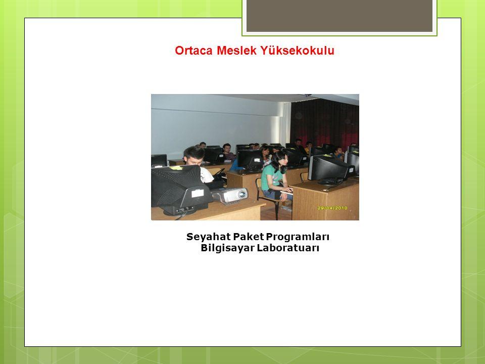 Seyahat Paket Programları Bilgisayar Laboratuarı Ortaca Meslek Yüksekokulu