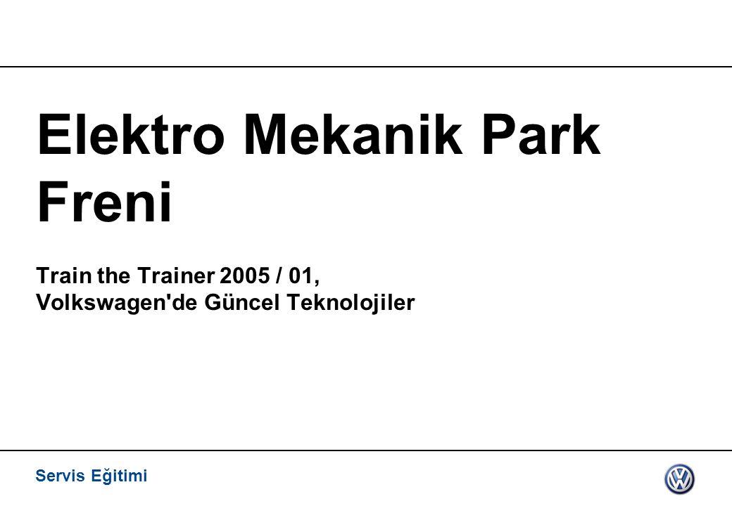 Servis Eğitimi Elektro Mekanik Park Freni Train the Trainer 2005 / 01, Volkswagen'de Güncel Teknolojiler