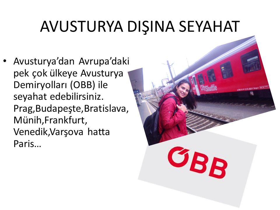 AVUSTURYA DIŞINA SEYAHAT Avusturya'dan Avrupa'daki pek çok ülkeye Avusturya Demiryolları (OBB) ile seyahat edebilirsiniz. Prag,Budapeşte,Bratislava, M
