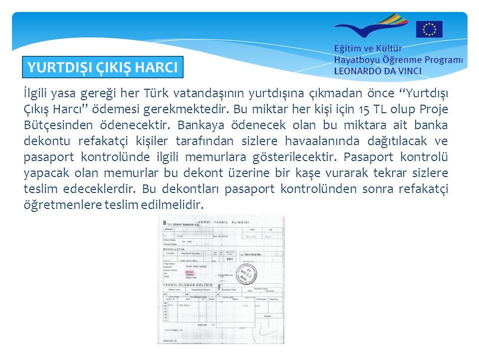 """YURTDIŞI ÇIKIŞ HARCI İlgili yasa gereği her Türk vatandaşının yurtdışına çıkmadan önce """"Yurtdışı Çıkış Harcı"""" ödemesi gerekmektedir. Bu miktar her kiş"""