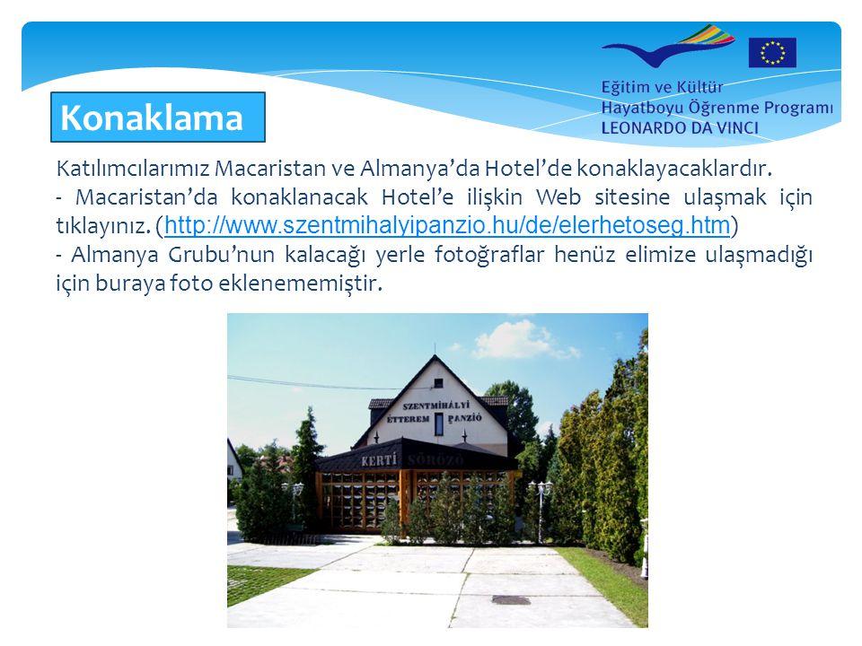 Katılımcılarımız Macaristan ve Almanya'da Hotel'de konaklayacaklardır. - Macaristan'da konaklanacak Hotel'e ilişkin Web sitesine ulaşmak için tıklayın