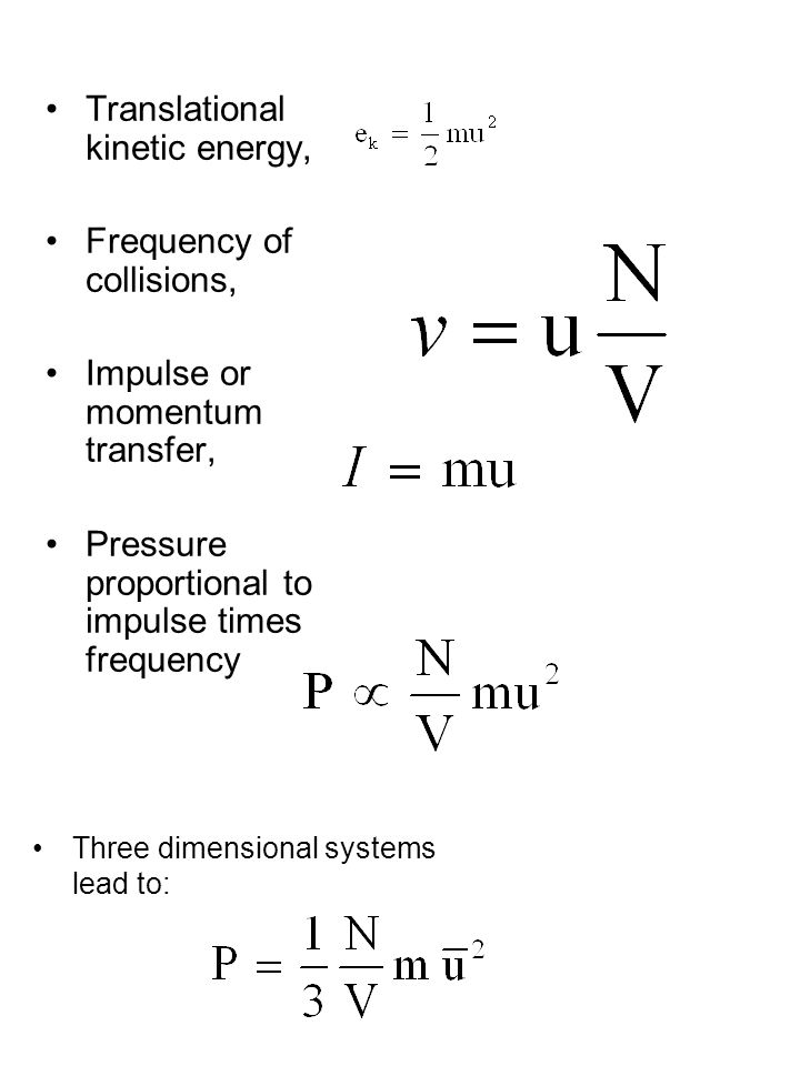 Translational kinetic energy, Frequency of collisions, Impulse or momentum transfer, Pressure proportional to impulse times frequency Three dimensiona