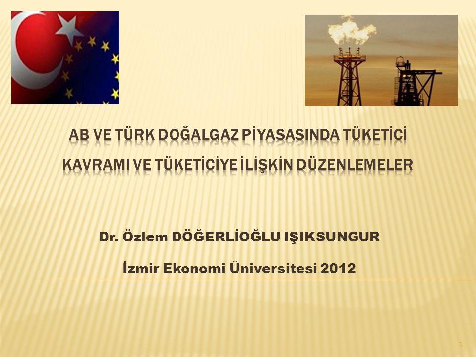 Dr. Özlem DÖĞERLİOĞLU IŞIKSUNGUR İzmir Ekonomi Üniversitesi 2012 1